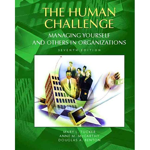The Human Challenge: Managing Yourself and Others in Organizations