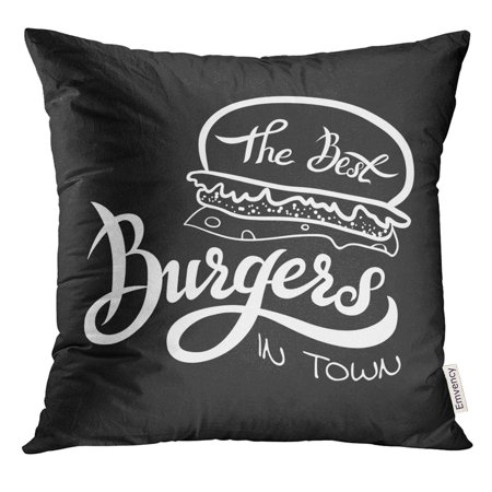 STOAG Handwritten of The Best Burgers Hand Lettering Design Emblem for Fast Food Restaurant Cafe Throw Pillowcase Cushion Case Cover 16x16