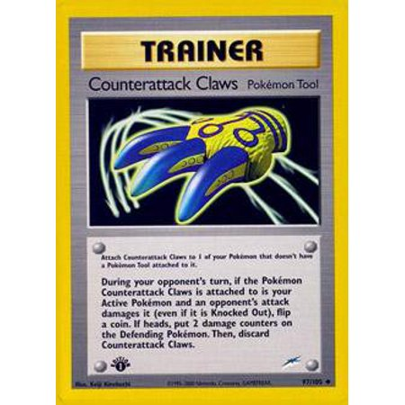 Pokemon Neo Destiny Counterattack Claws #97 Trainer. Trainer (Pokemon Tool). During your opponent's turn, if your opponent's attack does damage to this Pokemon while it is your Active Pokemon (even if this Pokemon is Knocked Out), flip a coin. If heads, put 2 damage counters on the Defending Pokemon and discard this card.