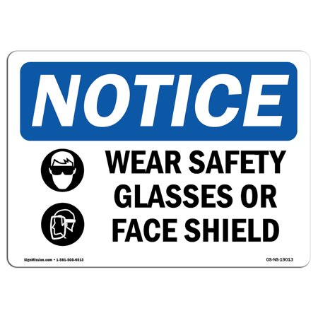 OSHA Notice Sign - Wear Safety Glasses Or Face Shield | Choose from: Aluminum, Rigid Plastic or Vinyl Label Decal | Protect Your Business, Construction Site, Warehouse & Shop Area (Glasses To Fit Your Face)