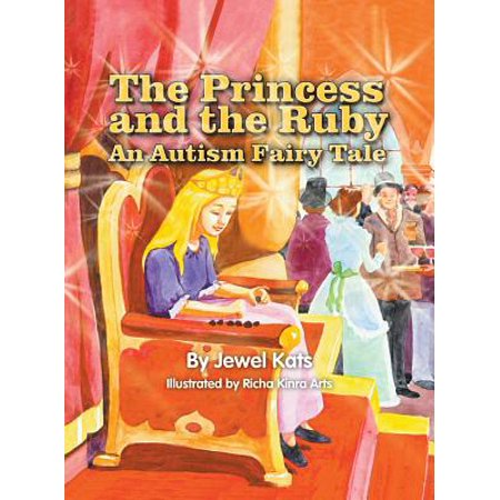 The Princess and the Ruby : An Autism Fairy Tale (Fairy Tale Jewels)
