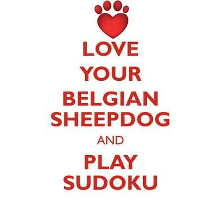 Love Your Belgian Sheepdog and Play Sudoku Belgian Sheepdog Sudoku Level 1 of 15