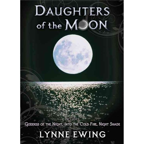 Daughters of the Moon: Goddess of the Night / Into the Cold Fire / Night Shade