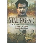 Stalingrad : How the Red Army Triumphed