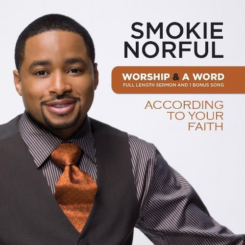 Worship And A Word: According To Your Faith