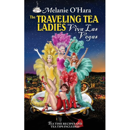 The Traveling Tea Ladies Viva Las Vegas (Ann Margret Viva Las Vegas My Rival)