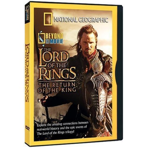 National Geographic Beyond the Movie The Lord of the Rings The Return of the King by TIME WARNER