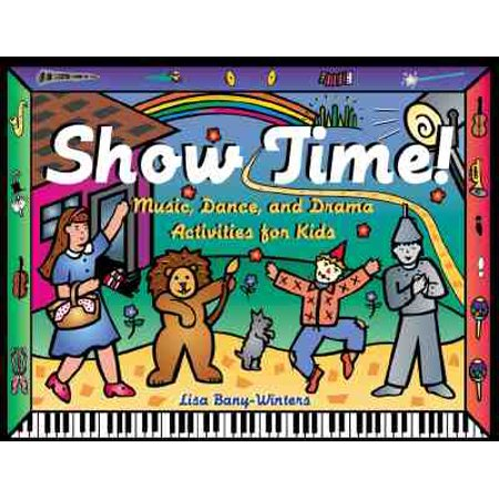 - Show Time! : Music, Dance, and Drama Activities for Kids