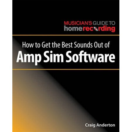 Hal Leonard How to Get the Best Sounds Out of Amp Sim (Best Sim Provider In Uk)