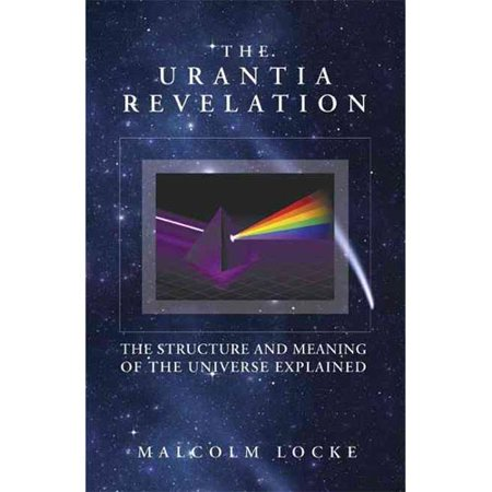 The Urantia Revelation  The Structure And Meaning Of The Universe Explained