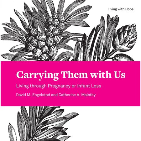 Living with Hope: Carrying Them with Us: Living Through Pregnancy or Infant Loss (Paperback)](Pregnancy And Infant Loss Ribbon)