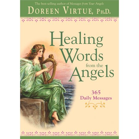 Healing Words From The Angels : 365 Daily (Doreen Virtue Angel Messages From Your Angel)