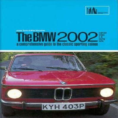 BMW 2002 : A Comprehensive Guide to the Classic Sporting Saloon