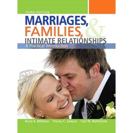 Marriages, Families, & Intimate Relationships: A Practical Introduction