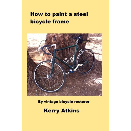 How to paint a steel bicycle frame - eBook