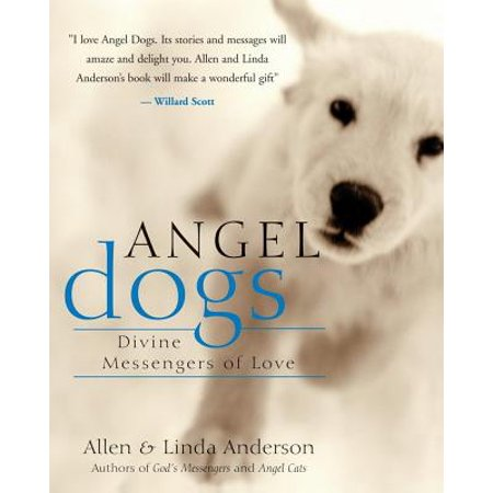 Angel Dogs : Divine Messengers of Love - Angel Dog