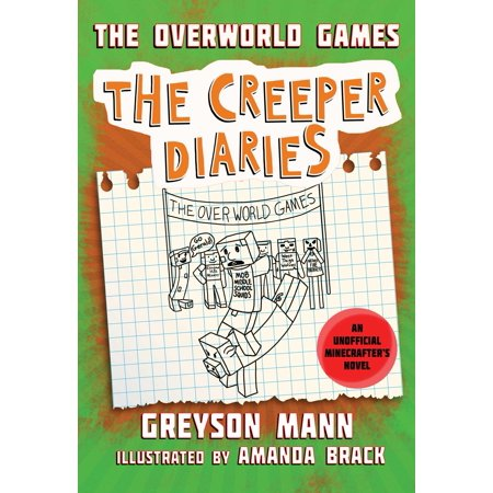 Tee Creeper - The Overworld Games : The Creeper Diaries, An Unofficial Minecrafter's Novel, Book Four