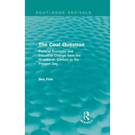 Ben Fine (The Coal Question (Routledge Revivals) - eBook)