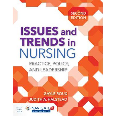Issues and Trends in Nursing : Practice, Policy and