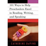101 Ways to Help Preschoolers Excel in Reading, Writing, and Speaking (Paperback)