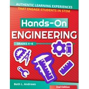 Hands-On Engineering: Authentic Learning Experiences That Engage Students in Stem (Paperback)