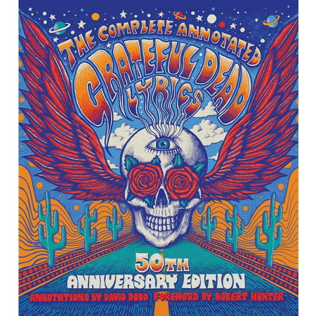 The Complete Annotated Grateful Dead Lyrics (Hardcover)