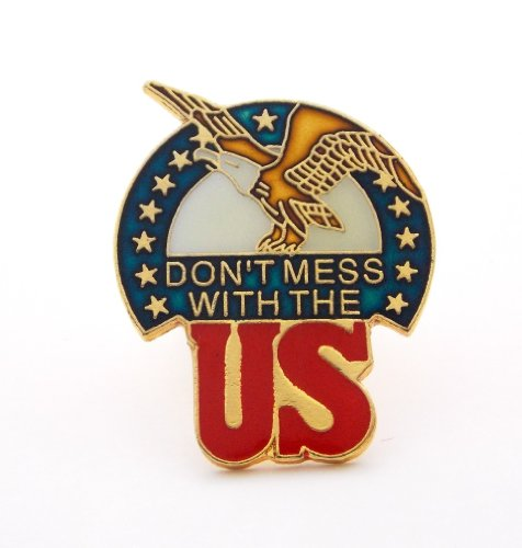 Don't Mess With The US Eagle Stars Lapel Hat Pin Patriotic USA Flag PPM497