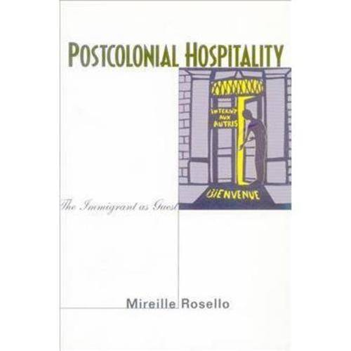 Postcolonial Hospitality: The Immigrant As Guest