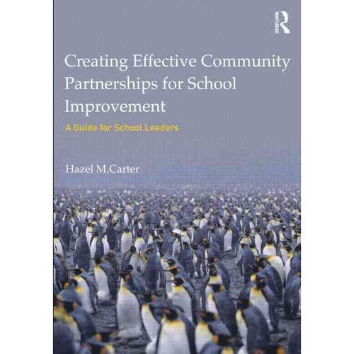 Creating Effective Community Partnerships for School Improvement: A Guide for School Leaders