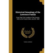 Historical Genealogy of the Lawrence Family
