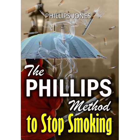 The Phillips Method to Stop Smoking - eBook (Best Method To Stop Smoking)