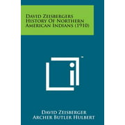 David Zeisbergers History of Northern American Indians (1910)