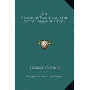 The Genesis of Tragedy and the Sacred Drama of Eleusis