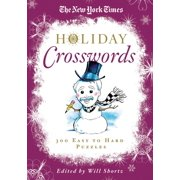 The New York Times Holiday Crosswords : 300 Easy to Hard Puzzles