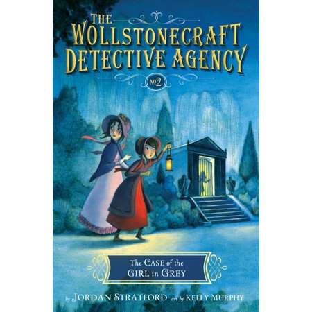 The Case of the Girl in Grey (The Wollstonecraft Detective Agency, Book