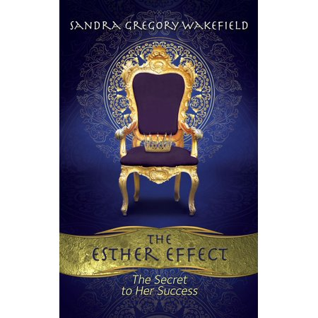 The Esther Effect: The Secret to Her Success - eBook