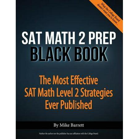 SAT Math 2 Prep Black Book : The Most Effective SAT Math Level 2 Strategies Ever Published ()