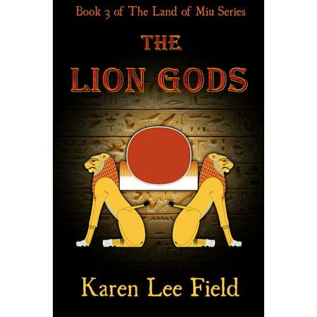 The Lion Gods (The Land of Miu, #3) - (Miu Miu Kids)