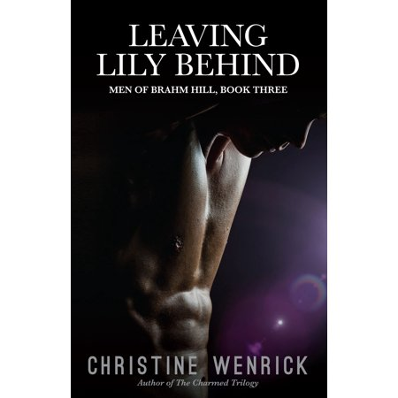 Leaving Lily Behind: Men of Brahm Hill, BookThree -