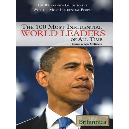 The 100 Most Influential World Leaders of All Time -