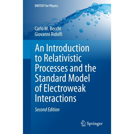 An Introduction to Relativistic Processes and the Standard Model of Electroweak Interactions - eBook