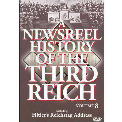 A Newsreel History Of The Third Reich, Vol. 8: Hitler's Reichstag Address by RYKO DISTRIBUTION