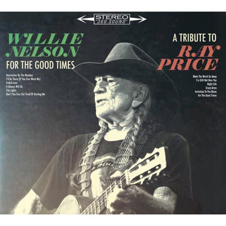 - Willie Nelson - For The Good Times: A Tribute To Ray Price (CD)