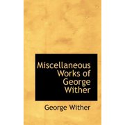 Miscellaneous Works of George Wither