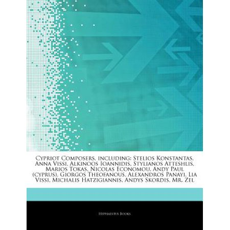 Articles on Cypriot Composers, Including: Stelios Konstantas, Anna Vissi, Alkinoos Ioannidis, Stylianos... by