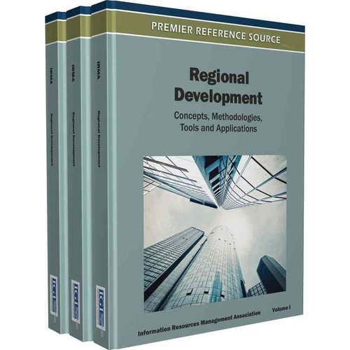 Regional Development, Volume III: Concepts, Methodologies, Tools, and Applications