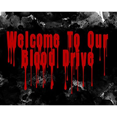 Welcome To Our Blood Drive Red Print Black Splatter Background Dripping Blood Fun Scary Humor Halloween Wall Decoration Seasonal Poster](Dripping Blood)
