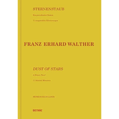Franz Erhard Walther: Dust of Stars: A Drawn Novel: 71 Selected Memories