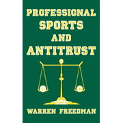 Professional Sports and Antitrust (Hardcover)