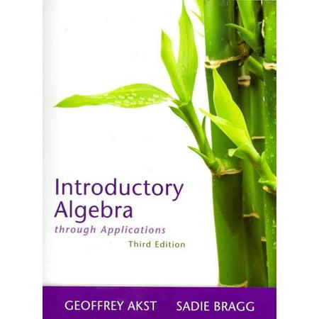 Introductory Algebra Through Applications (3rd Edition) by Geoffrey